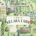 Year at Killara Farm by Christine Allen (Hardback, 2012)