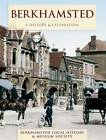 Berkhamsted: A History and Celebration by Berkhamsted Local History & Museum Society (Paperback, 2011)