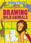 Drawing Wild Animals by Rebecca Clunes, Lisa Miles, Trevor Cook (Paperback, 2012)