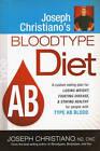 Joseph Christiano's Bloodtype Diet, Type AB by Joseph Christiano (Paperback / softback, 2010)