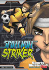 Spotlight Striker by Blake A. Hoena (Paperback, 2010)