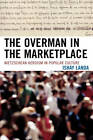 The Overman in the Marketplace: Nietzschean Heroism in Popular Culture by Ishay Landa (Hardback, 2007)