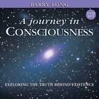 A Journey in Consciousness: Exploring the Truth Behind Existence by Barry Long (Paperback, 2007)
