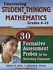Uncovering Student Thinking in Mathematics, Grades 6-12: 30 Formative Assessment Probes for the Secondary Classroom by SAGE Publications Inc (Paperback, 2008)