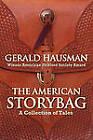 The American Storybag by Gerald Hausman (Paperback / softback, 2011)