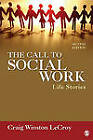 The Call to Social Work: Life Stories by Craig Winston LeCroy (Paperback, 2011)
