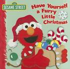 Have Yourself a Furry Little Christmas: Sesame Street by Naomi Kleinberg (Board book, 2012)