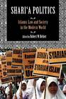 Shari`a Politics: Islamic Law and Society in the Modern World by Indiana University Press (Paperback, 2011)