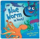 Blue Worm Is Lost by Hinkler Book Distributors (Hardback, 2010)