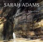 Sarah Adams: A Sea View by Mr. Andrew Lambirth (Hardback, 2013)
