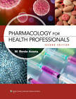 Pharmacology for Health Professionals by W. Renee Acosta (Paperback, 2012)