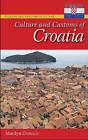 Culture and Customs of Croatia by Marilyn Cvitanic (Hardback, 2010)