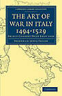 The Art of War in Italy 1494-1529: Prince Consort Prize Essay 1920 by Frederick Lewis Taylor (Paperback, 2010)