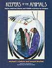 Keepers of the Animals: Native American Stories and Wildlife Activities for Children by Michael J. Caduto, Joseph Bruchac (Paperback, 2000)