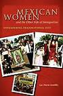 Mexican Women and the Other Side of Immigration: Engendering Transnational Ties by Luz Maria Gordillo (Paperback, 2011)