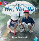 Collins Big Cat Phonics: Wet, Wet, Wet: Band 02B/Red B by Helen Greathead (Paperback, 2013)