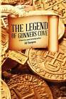 The Legend of Gunners Cove by Bill Thompson (Paperback / softback, 2012)
