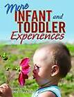 More Infant and Toddler Experiences by Frances Hast, Ann Hollyfield (Paperback, 2001)