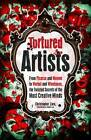 Tortured Artists: From Picasso and Monroe to Warhol and Winehouse, the Twisted Secrets of the World's Most Creative Minds by Christopher Zara (Paperback, 2012)