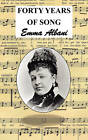 Forty Years of Song by Emma Albani (Hardback, 2011)