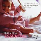 Essential Baby: 20 Handknits to Take Your Baby from First Days to First Steps by Debbie Bliss (Hardback, 2007)