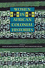 Women in African Colonial Histories by Indiana University Press (Paperback, 2002)