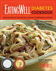 The EatingWell Diabetes Cookbook: Delicious Recipes and Tips for a Healthy Carbohydrate Lifestyle by The Editors of  EatingWell, Joyce Hendley (Paperback, 2007)