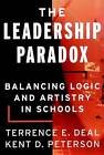 The Leadership Paradox: Balancing Logic and Artistry in Schools by Kent D. Peterson, Terrence E. Deal (Paperback, 2000)