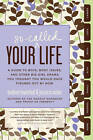 Your So-Called Life: A Guide to Boys, Body Issues, and Other Big-Girl Drama You Thought You Would Have Figured Out by Now by Jessica Rozler, Andrea Lavinthal (Paperback, 2010)