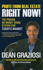 Profit from Real Estate Right Now: The Proven No Money Down System for Today's Market by Dean Graziosi (Paperback, 2011)