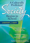 A Culturally Proficient Society Begins in School: Leadership for Equity by Darline P. Robles, Maria G. Ott, Dr. Stephanie M. Graham, Randall B. Lindsey, Carmella S. Franco (Paperback, 2011)
