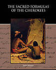 The Sacred Formulas of the Cherokees by Dr James Mooney (Paperback / softback, 2010)