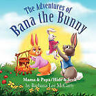 The Adventures of Bana the Bunny by Barbana McCarty (Paperback / softback, 2010)