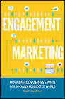 Engagement Marketing: How Small Business Wins in a Socially Connected World by Gail F. Goodman, Eric Groves (Hardback, 2012)