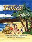 Thoughts Are Things! by Heather Dipre Hamilton (Paperback / softback, 2012)