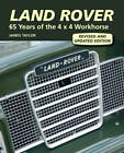 Land Rover: 65 Years of the 4 X 4 Workhorse by James Taylor (Hardback, 2013)