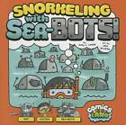 Snorkeling with Sea-bots by Amy J. Lemke (Hardback, 2013)