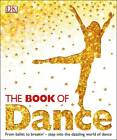 The Book of Dance by DK (Hardback, 2012)
