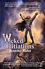 Wicked Initations by Jennifer Rahn (Paperback, 2010)