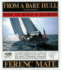 From a Bare Hull: How to Build a Sailboat by Ferenc Mate (Paperback, 1995)