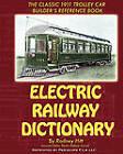 Electric Railway Dictionary by Rodney Hitt (Paperback / softback, 2010)