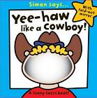 Yee Haa Like a Cowboy by Sarah Vince (Board book, 2012)