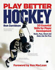 Play Better Hockey: 50 Essential Skills for Player Development by Ron Davidson (Paperback / softback, 2010)