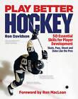 Play Better Hockey: 50 Essential Skills for Player Development by Ron Davidson (Paperback / softback, 2010)