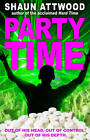 Party Time: The Extraordinary Confessions of a Drug Dealer to the Masses by Shaun Attwood (Paperback, 2013)