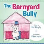 The Barnyard Bully by Mel Murphy (Paperback / softback, 2013)