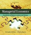 Managerial Economics: Foundations of Business Analysis and Strategy by S. Charles Maurice, Christopher R. Thomas (Hardback, 2012)
