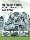 M7 Priest 105mm Howitzer Motor Carriage by Steven Zaloga (Paperback, 2013)