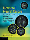 Neonatal Neural Rescue: A Clinical Guide by Cambridge University Press (Hardback, 2013)