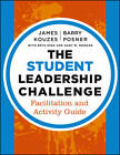 The Student Leadership Challenge: Facilitation and Activity Guide by James M. Kouzes, Beth High, Gary M. Morgan, Barry Z. Posner (Paperback, 2013)